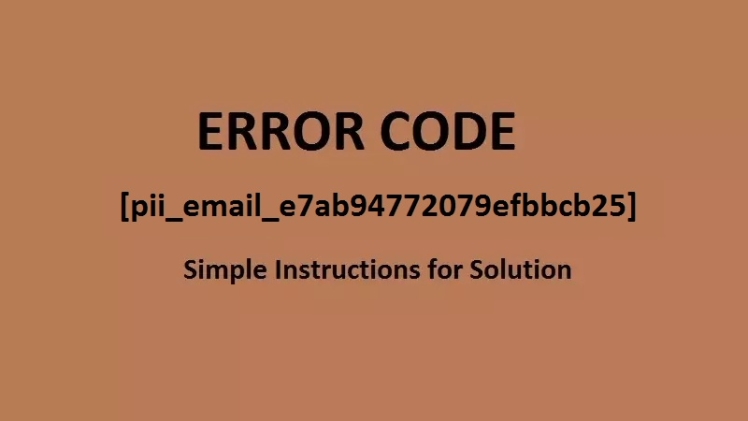 Hoe To Top 5 Methods to Solve [pii_email_e7ab94772079efbbcb25] 2021